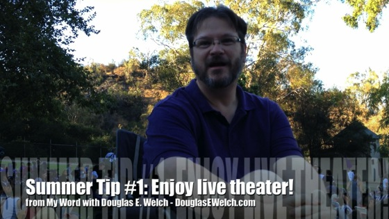 Summer Tip #1: Enjoy Live Theater! - Dog Days of Podcasting 2014 - 18/30