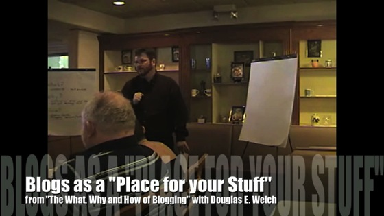 Video: New Media 101: Blogs as a place for your stuff from The What, Why and How of Blogging with Douglas E. Welch
