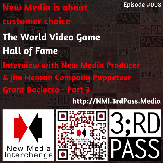 New Media Interchange 8: New Media is all about customer choice & An Interview With Jim Henson Puppeteer Grant Baciocco Part 3
