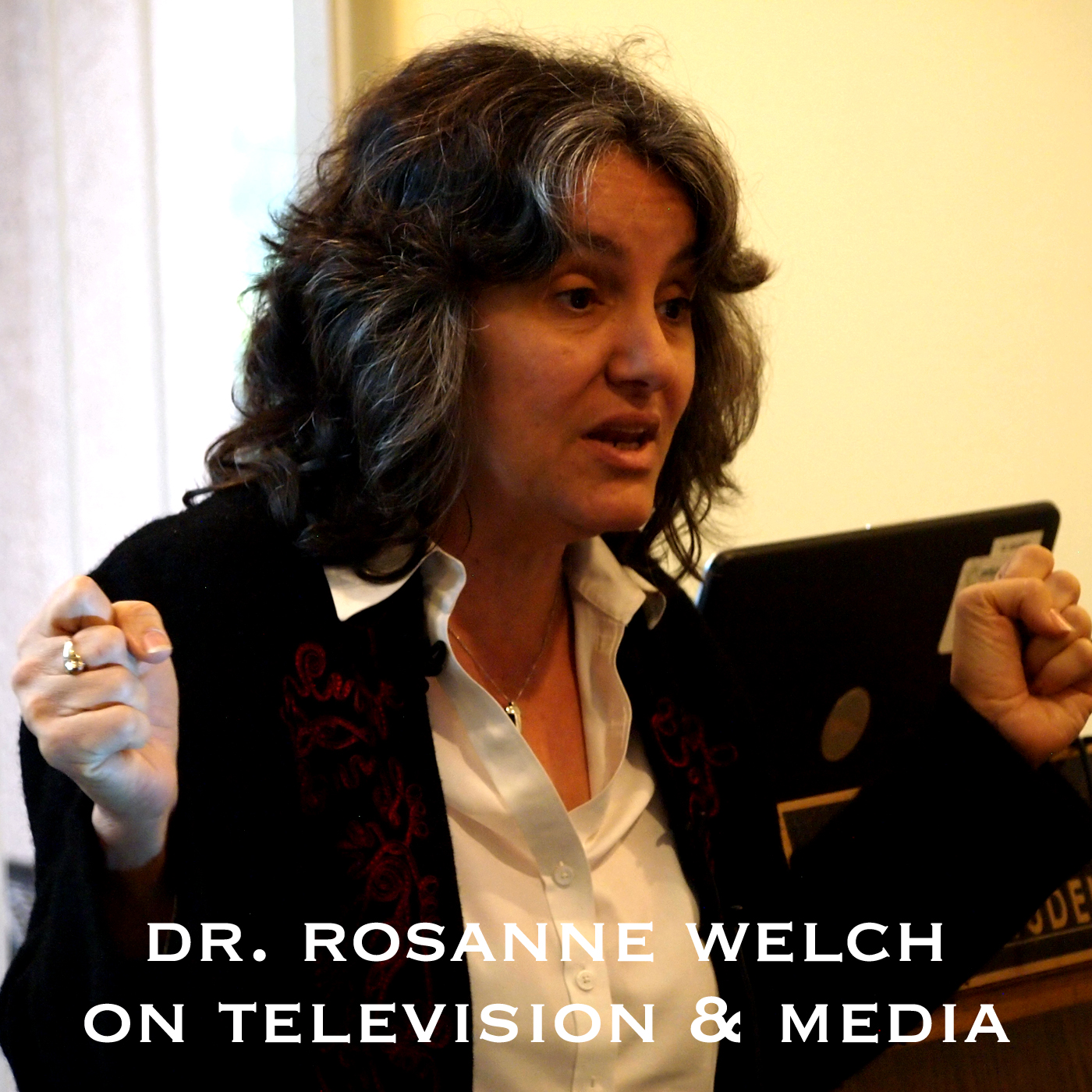 On Television and Media with Dr. Rosanne Welch