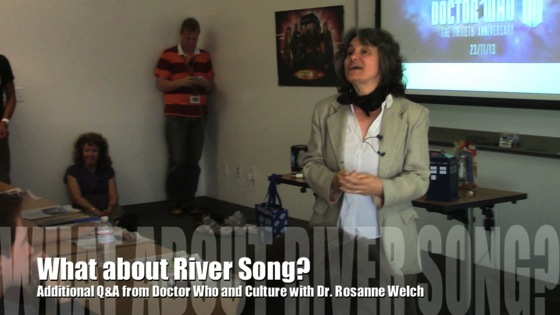 Video: What about River Song? from Doctor Who and Culture with Dr. Rosanne Welch
