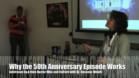 Why the 50th Anniversary Episode Works from Doctor Who and Culture with Dr. Rosanne Welch