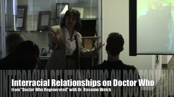 Video: Interracial relationship on Doctor Who from Doctor Who Regenerated with Dr. Rosanne Welch