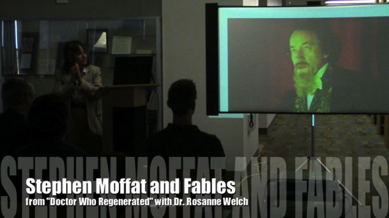 Stephan Moffat and Fables from Doctor Who Regenerated with Dr. Rosanne Welch