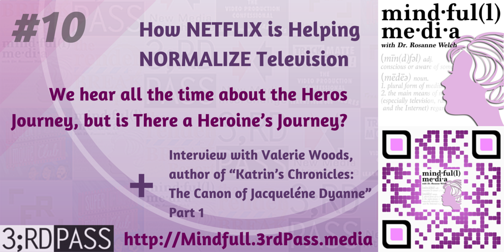 Mindful(l) Media 10: Netflix Normalizes TV, The Heroine's Journey and More!