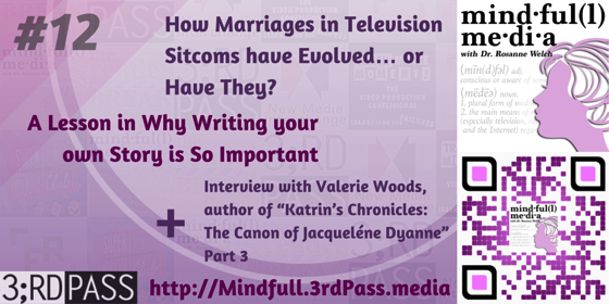 Mindful(l) Media 12: How Marriages in Television Sitcoms have Evolved… or Have They? and  A Lesson in Why Writing your own Story is So Important…
