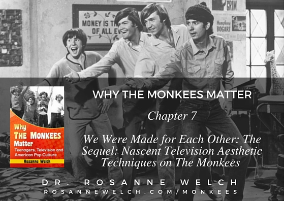 Why The Monkees Mattered: We Were Made for Each Other: The Sequel: Nascent Television Aesthetic Techniques on The Monkees