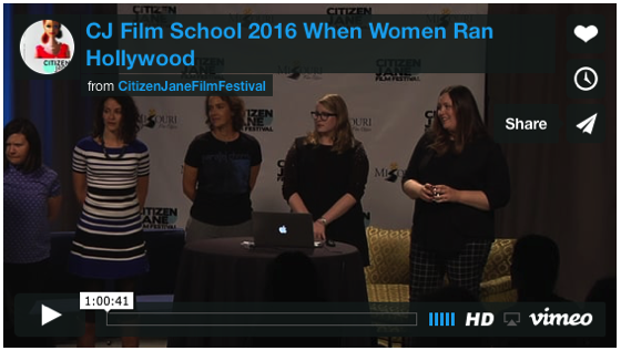 When Women Ran Hollywood: Citizen Jane Film School 2016 [Video] (1 hour)