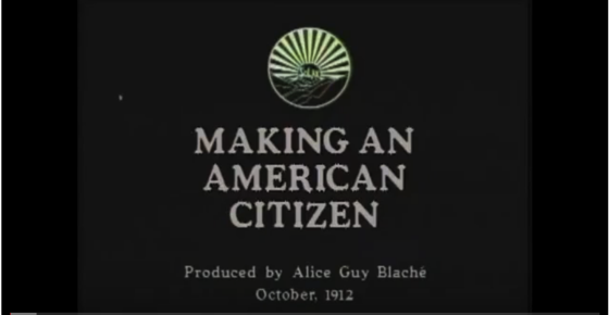A History of Screenwriting  - 3 in a series - Making An American Citizen (1912) - Alice Guy Blaché