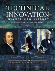 Technical Innovation in American History: An Encyclopedia of Science and Technology