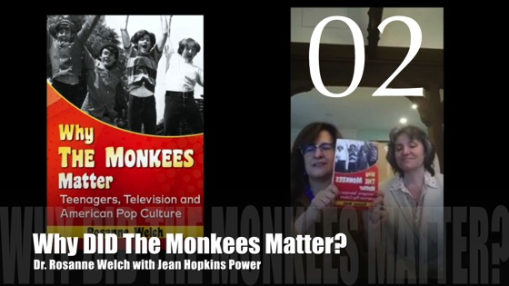 "02 - Why DID The Monkees Matter?: ""Why The Monkees Matter"" Interview with Jean Hopkins Power"