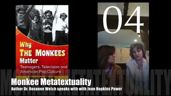"04 - Monkee Metatexutality: ""Why The Monkees Matter"" Interview with Jean Hopkins Power"