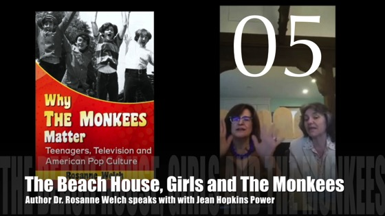 "05 : Girls, The Beach House and The Monkees: ""Why The Monkees Matter"" Interview with Jean Hopkins Power"