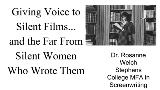 Giving Voice to Silent Films and the Far From Silent Women Who Wrote Them with Dr. Rosanne Welch