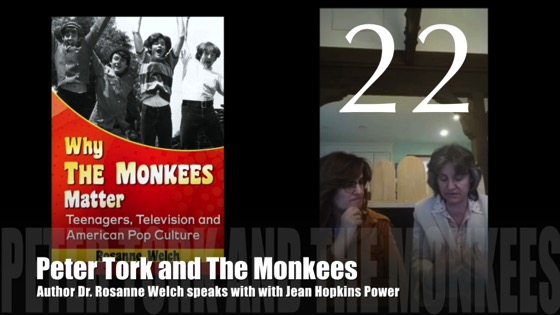 "22: More on Peter Tork and The Monkees : ""Why The Monkees Matter"" Interview with Jean Power"