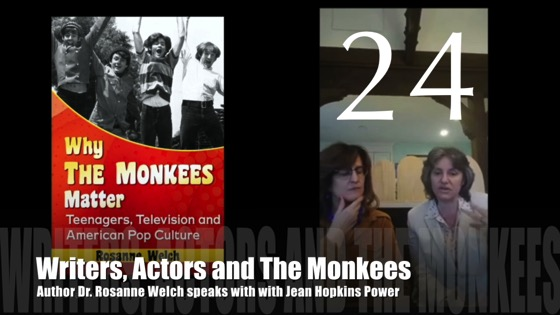 "24: Writers, Actors and The Monkees : ""Why The Monkees Matter"" Interview with Jean Power"