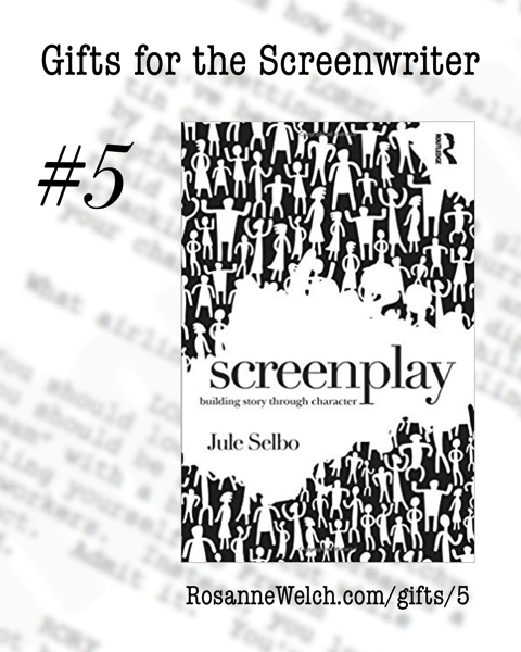 Screenplay: Building Story Through Character | Gifts for the Screenwriter #5
