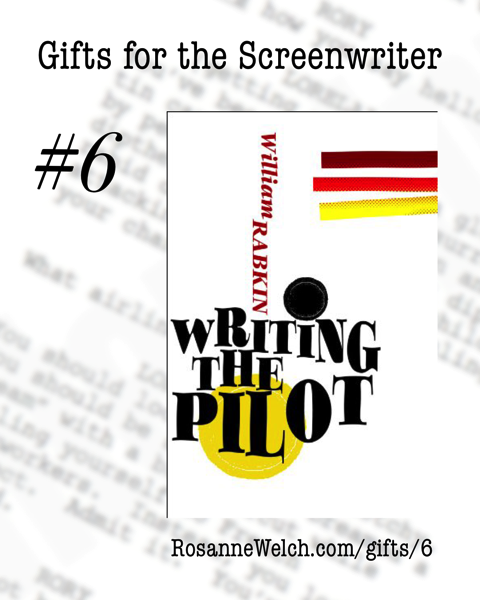 Writing the Pilot by William Rabkin | Gifts for the Screenwriter #6