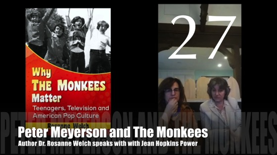"27: Peter Meyerson and The Monkees : ""Why The Monkees Matter"" Interview with Jean Power"