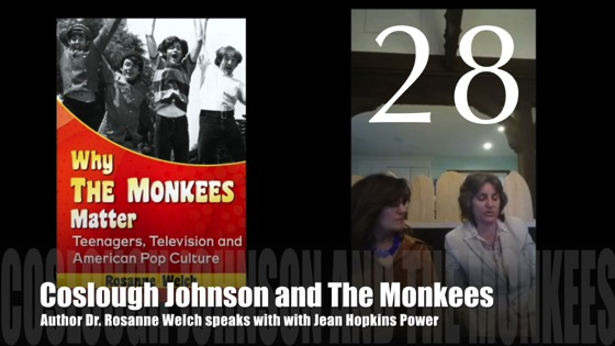 "28: Coslough Johnson and The Monkees : ""Why The Monkees Matter"" Interview with Jean Power"