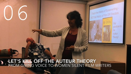 Let's Kill Off The Auteur Theory  from Giving Voice to Silent Films and the Far From Silent Women Who Wrote Them with Dr. Rosanne Welch