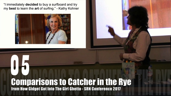 05 Comparisons to Catcher in the Rye from How Gidget Got Into the Girl Ghetto - Dr. Rosanne Welch - SRN Conference