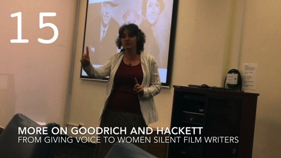 More on Goodrich and Hackett fromGiving Voice to Silent Films and the Far From Silent Women Who Wrote Them with Dr. Rosanne Welch [Video]