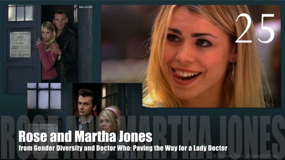 25 Rose and Martha Jones from Gender Diversity in the Who-niverse [Video] (0:57)
