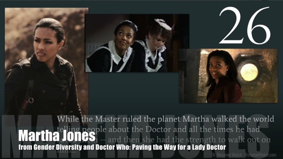 26 Martha Jones from Gender Diversity in the Who-niverse [Video] (1:01)