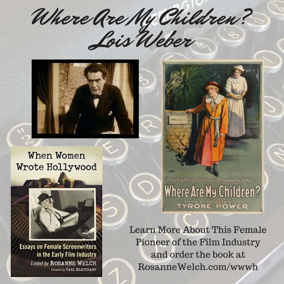 When Women Wrote Hollywood - 21 in a series - Where Are My Children? (1916), Wr: Lois Weber, Dir: Phillips Smalley