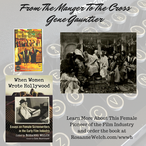 When Women Wrote Hollywood - 23 in a series - From the Manger to the Cross (1912), Wr: Gene Cauntier, Dir: Sidney Olcott