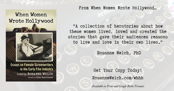 Quotes from When Women Wrote Hollywood - 1 in a series - Lived, Loved and Created