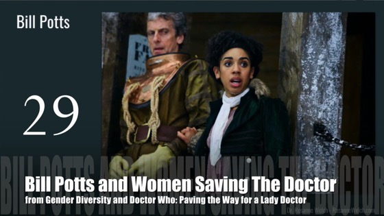 29 Bill Potts and Women Saving The Doctor from Gender Diversity in the Who-niverse [Video] (0:42)