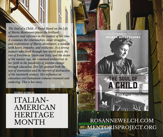 The Soul of a Child: A Novel Based on the Life of Maria Montessori By Kate Fuglei - Italian-American Heritage Month - 14 in a series