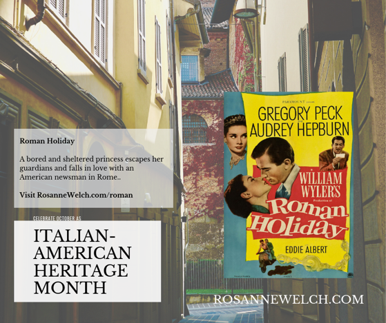 Roman Holiday - Italian-American Heritage Month - 28 in a series