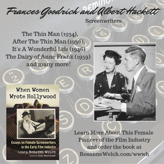 When Women Wrote Hollywood - 30 in a series - Frances Goodrich and Albert Hackett