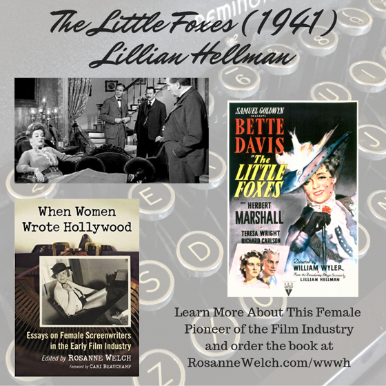 When Women Wrote Hollywood - 33 in a series -  The Little Foxes (1941) - Wr: Lillian Hellman