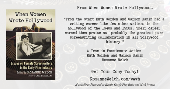 Quotes from When Women Wrote Hollywood - 14 in a series - A Team in Passionate Action: Ruth Gordon and Garson Kanin