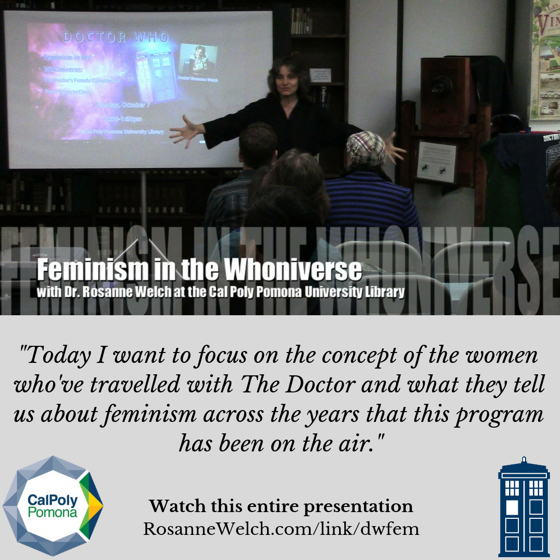 Quote: Feminism in the Whoniverse from Rosanne Welch, Ph.D - 3 in a series