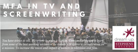 Learn more about the Stephens College Master of Fine Arts in TV and Screenwriting
