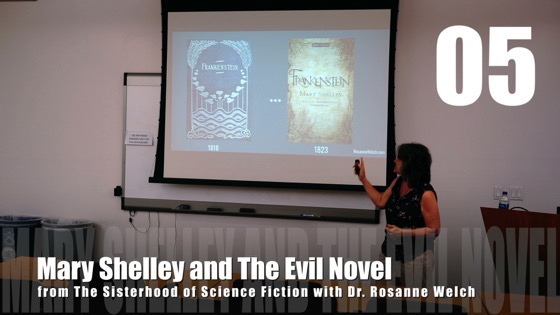 05 Mary Shelley and The Evil Novel from The Sisterhood of Science Fiction - Dr. Rosanne Welch [Video] (1 minute)
