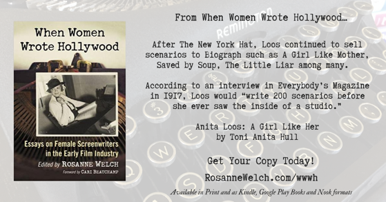 Quotes from When Women Wrote Hollywood - 32 in a series - Anita Loos - Prolific Scenario Writer