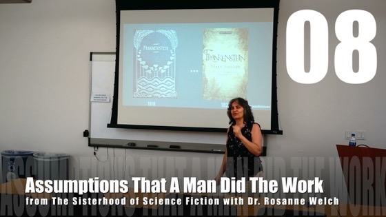 8 Assumptions That A Man Did The Work from The Sisterhood of Science Fiction - Dr. Rosanne Welch [Video] (31 seconds)