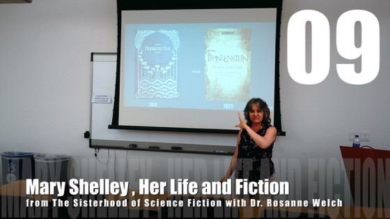 09 Mary Shelley, Her Life, And Fiction from The Sisterhood of Science Fiction - Dr. Rosanne Welch