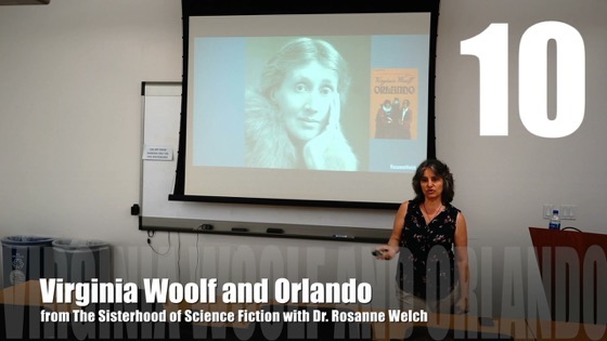 10 Virginia Woolf and Orlando from The Sisterhood of Science Fiction - Dr. Rosanne Welch [Video] (48 seconds)