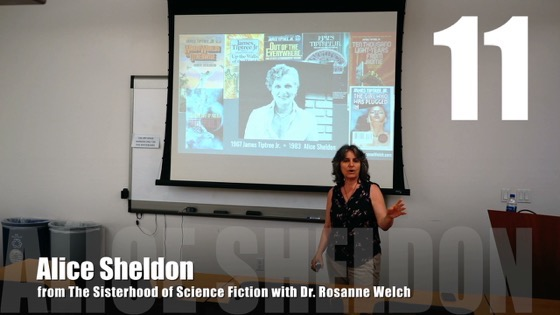 11 Alice Sheldon from The Sisterhood of Science Fiction with Dr. Rosanne Welch [Video] (51 seconds)