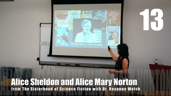 13 Alice Sheldon and Alice Mary Norton from The Sisterhood of Science Fiction - Dr. Rosanne Welch [Video] (1 minute)