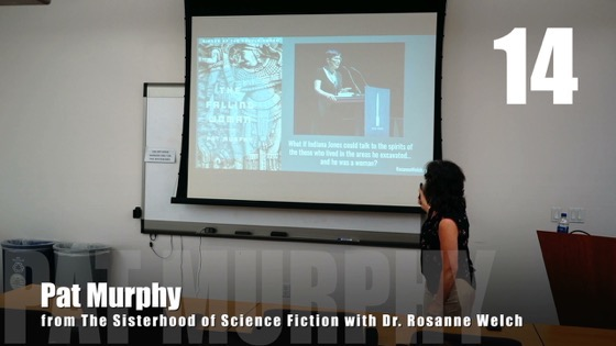 14 Pat Murphy from The Sisterhood of Science Fiction - Dr. Rosanne Welch [Video] (51 seconds)