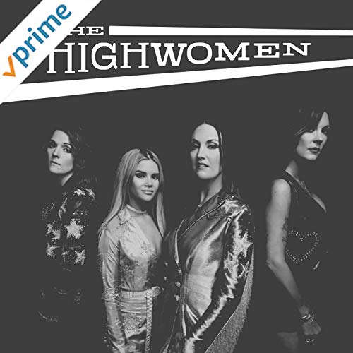 Worthy Words and Music from The Highwomen