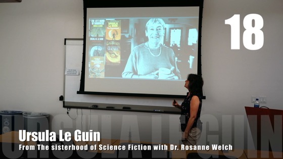18 Ursula Le Guin from The Sisterhood of Science Fiction - Dr. Rosanne Welch [Video] (33 seconds)